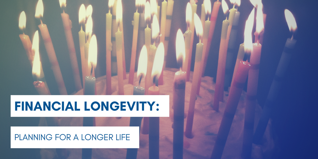Financial Longevity: Planning for a Longer Life